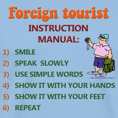 Ausländischer Tourist Gebrauchsanweisung - Männer Premium T-Shirt