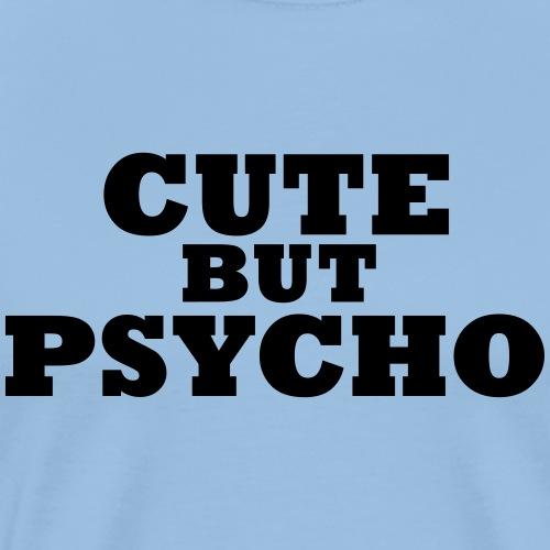 Cute but psycho - in Love - Männer Premium T-Shirt
