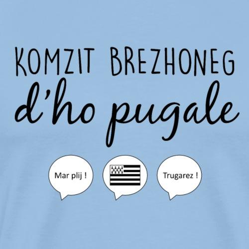 Bretagne - Komzit brezhoneg d'ho pugale - T-shirt Premium Homme
