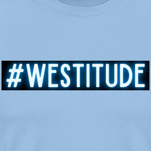 #Westitude - Men's Premium T-Shirt