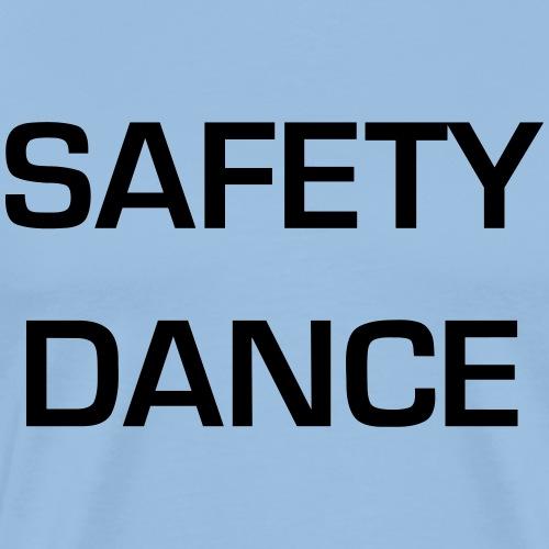 Safety Dance - Men's Premium T-Shirt