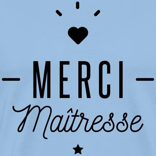 merci maitresse - T-shirt Premium Homme