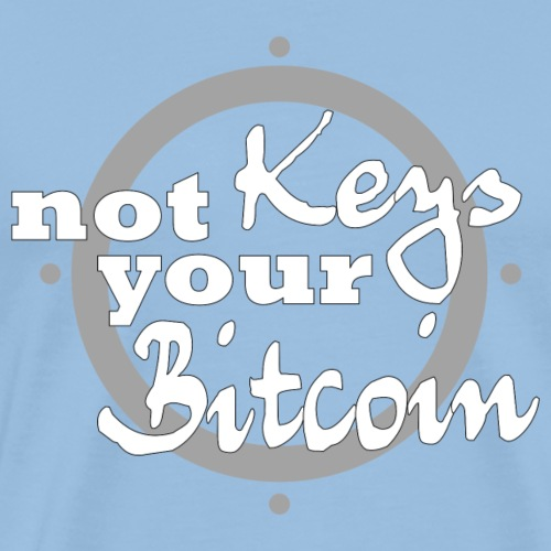 not your keys not your bitcoin - Männer Premium T-Shirt