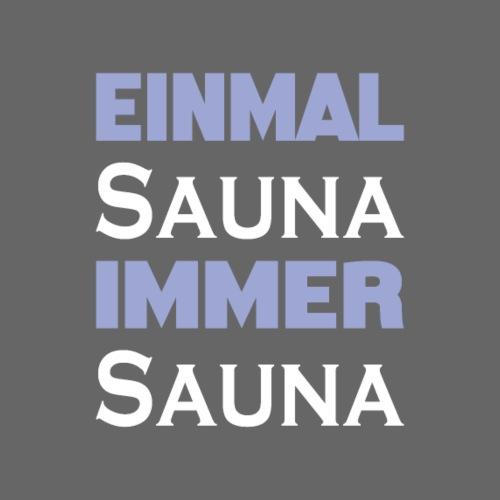 einmal sauna immer sauna - Männer Premium T-Shirt