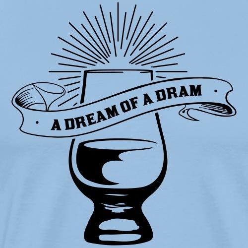A Dream of a Dram - Männer Premium T-Shirt