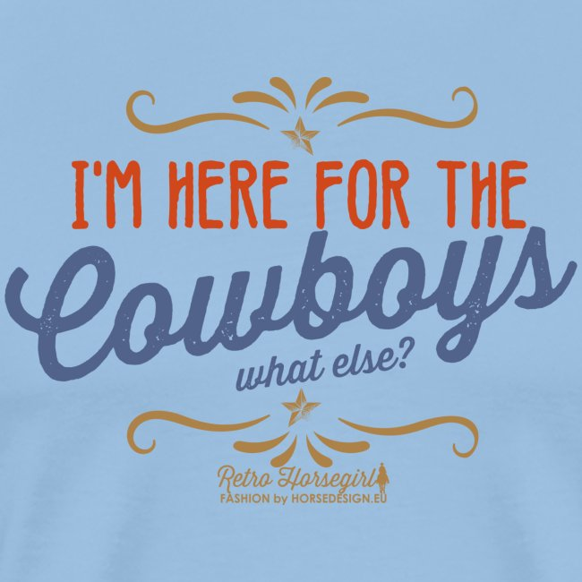 I'm here for the cowboy