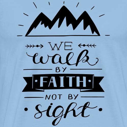 Walk by Faith - Männer Premium T-Shirt