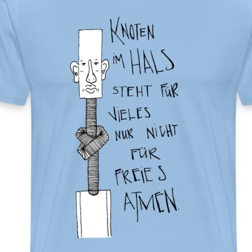 Knoten im Hals - Männer Premium T-Shirt