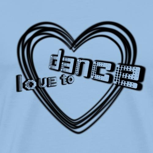 love to dance   Tanzshirts - Männer Premium T-Shirt