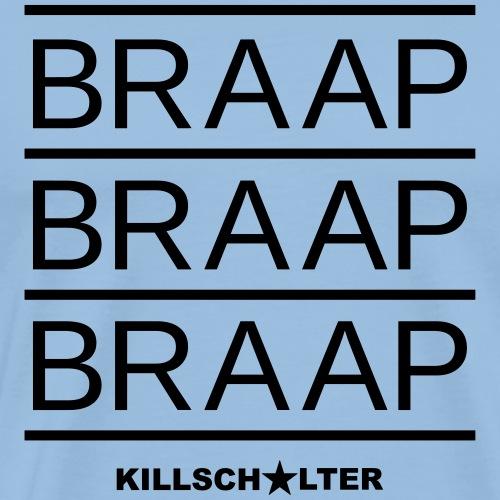 braap braap braap 0BR03 BL - Men's Premium T-Shirt