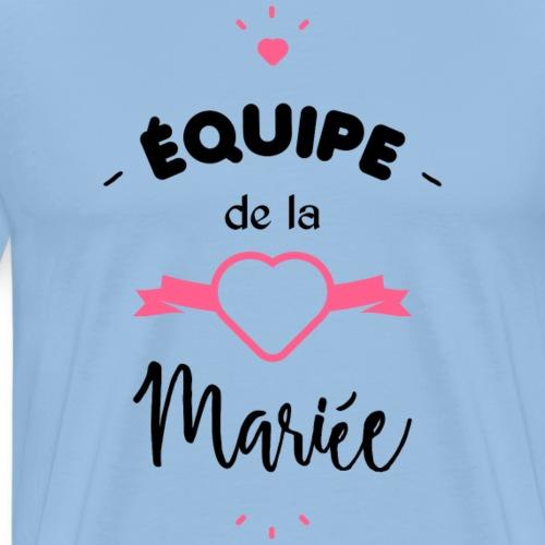 Equipe de la mariée- - T-shirt Premium Homme
