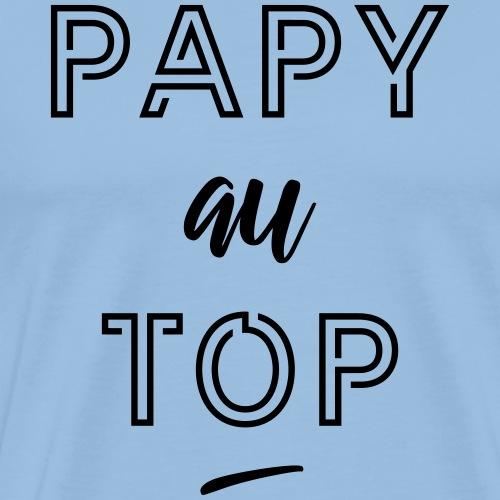 Papy au top - T-shirt Premium Homme