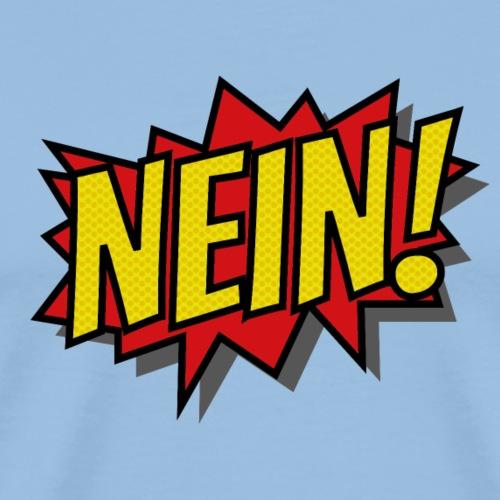 Nein! - Männer Premium T-Shirt