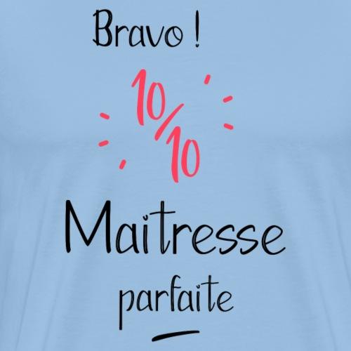 Bravo maitresse 10 sur 10 - T-shirt Premium Homme
