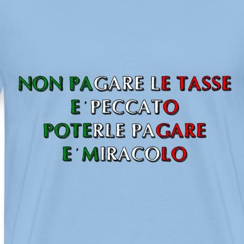 NON PAGARE LE TASSE E PECCATO - Maglietta Premium da uomo