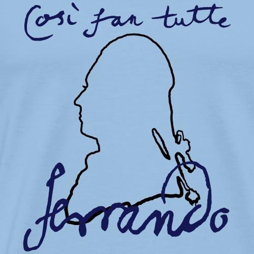 Così fan tutte: Ferrando - Maglietta Premium da uomo