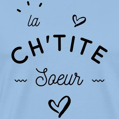 La ch'tite soeur - T-shirt Premium Homme