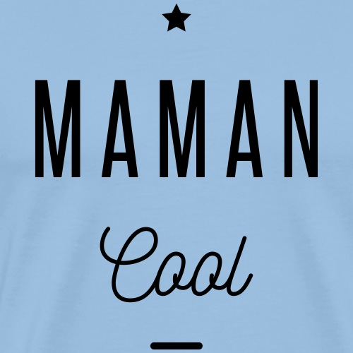 MAMAN COOL - T-shirt Premium Homme
