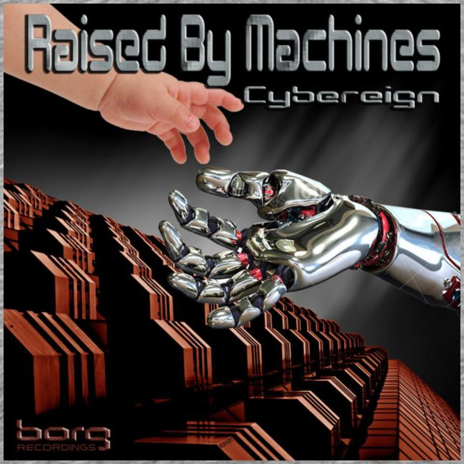 Cybereign - Raised by Machines
