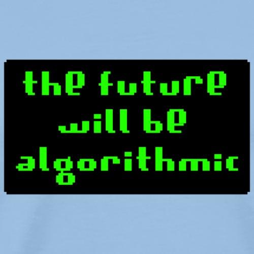 de toekomst zal zijn - Mannen Premium T-shirt