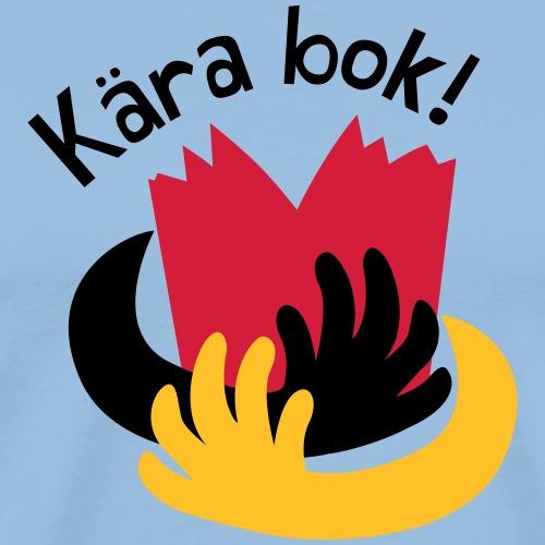 KÄRA BOK! - Premium-T-shirt herr