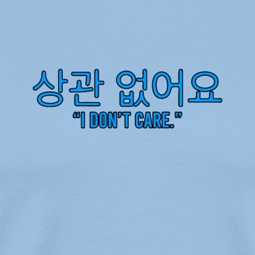 I DONT CARE - Männer Premium T-Shirt