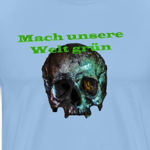 Mach unsere Welt grün - Männer Premium T-Shirt