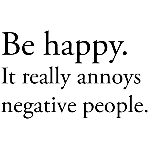 Be happy. It really annoys negative people. - Premium-T-shirt herr