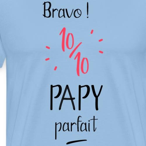 10 sur 10 papy parfait - T-shirt Premium Homme