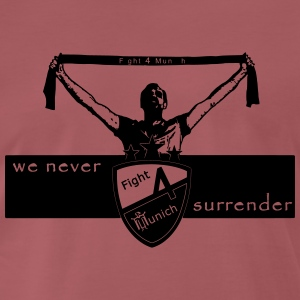 Fight 4 Munich - we never surrender - Men's Premium T-Shirt