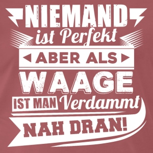 Niemand is perfect - Weegschaal T-shirt en hoodie - Mannen Premium T-shirt