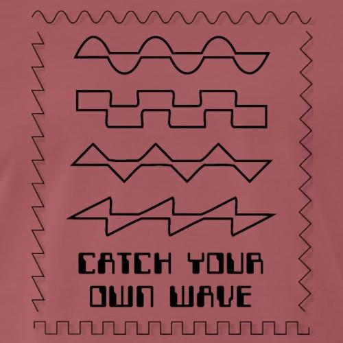 Catch Your Own Wave (Black) - Men's Premium T-Shirt