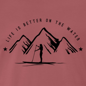 Stand Up Paddling - Life is better on the water - Men's Premium T-Shirt