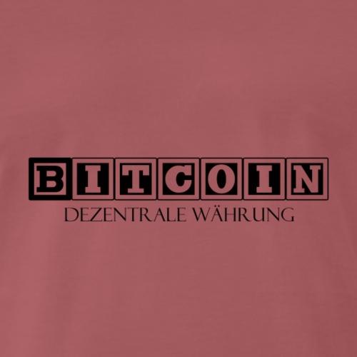 BITCOIN Dezentral Währung - Männer Premium T-Shirt