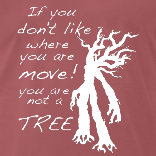 You are not a tree (white) - Men's Premium T-Shirt