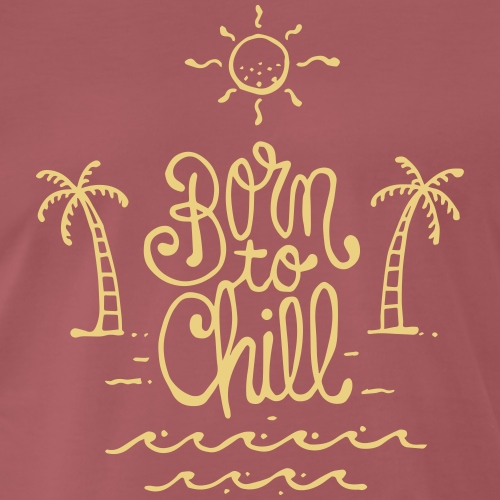 born to chill - T-shirt Premium Homme