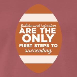 Football: Failure and rejection are the only first - Men's Premium T-Shirt