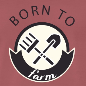 Agriculteur / producteur /: Born To Farm. - T-shirt Premium Homme