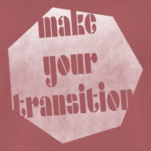 Make your transition - Men's Premium T-Shirt