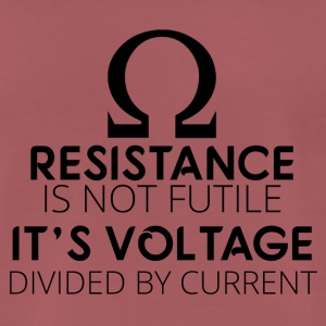 Electricians: Resistance is not futile. It's voltage - Men's Premium T-Shirt