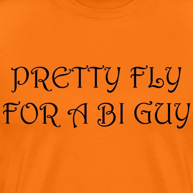Pretty Fly For A Bi Guy