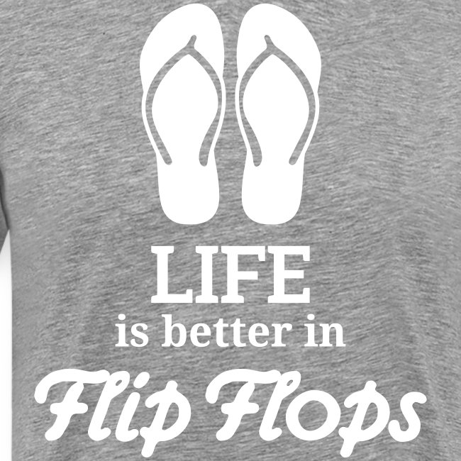 life is better in flip flops Sommer Urlaub Ferien