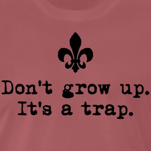 Don't grow up… krickelige kleine Lilie Typewriter - Männer Premium T-Shirt