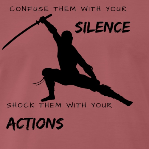Silence and Actions - Männer Premium T-Shirt