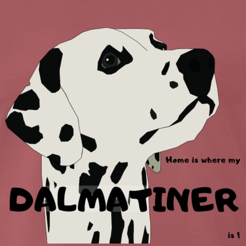 Home is where my Dalmatiner is ! - Männer Premium T-Shirt