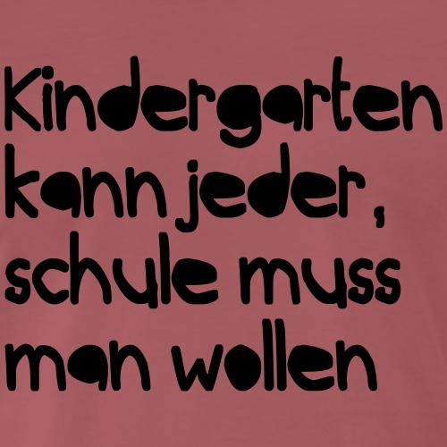 Kindergarten (Spruch) - Männer Premium T-Shirt