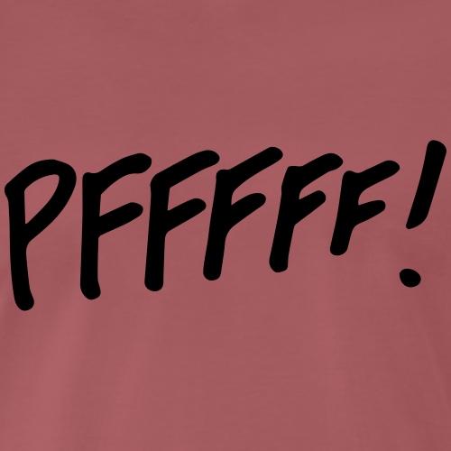 pffff! - Mannen Premium T-shirt