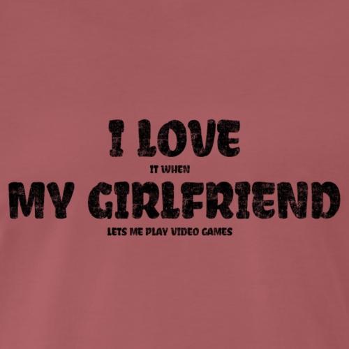 I Love My Girlfriend - Männer Premium T-Shirt