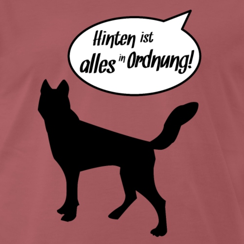 Hinten ist alles in Ordnung! Hunde Geschenkidee - Männer Premium T-Shirt