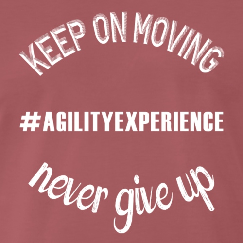 Never Give Up White #agilityexperience
